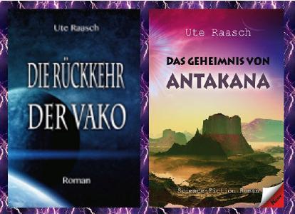 """Ute Raasch - Geschichte """"Die Rückkehr der Vako"""" / """"Das Geheimnis von Antakana"""""""