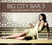 Big City Bar 3 - Jazzy & Bossa Flavour for Night and Day