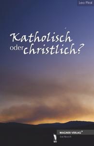 Sachbuch: Katholisch oder christlich? (Autor aus Niederösterreich)